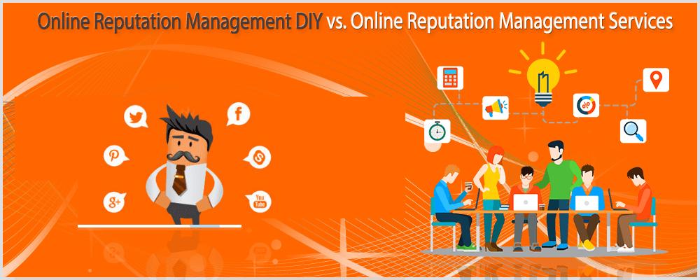 Online reputation management DIY vs. Online reputation management services
