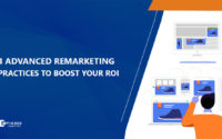 The 3 Advanced Remarketing Practices That Increase ROI