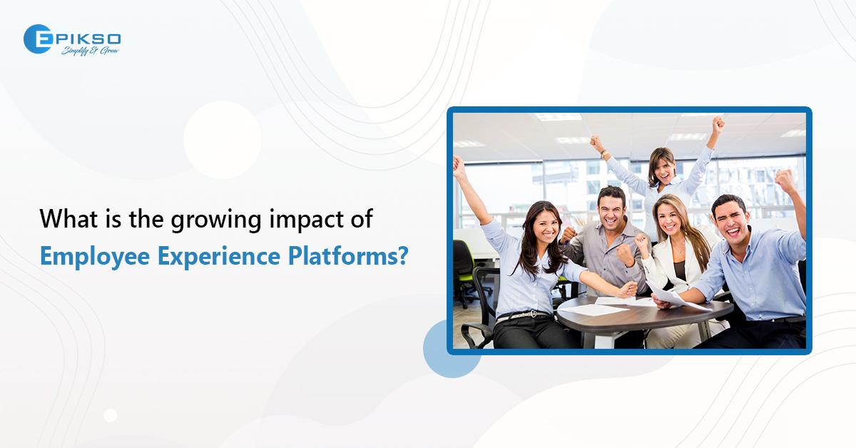 Impact of employee experience platforms